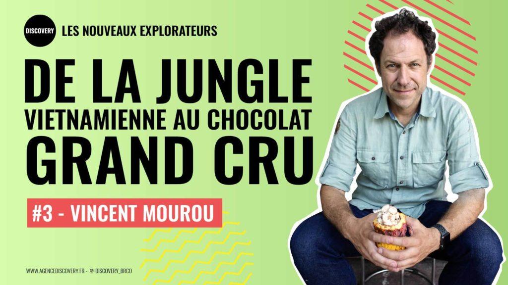 Vincent Mourou, de la jungle vietnamienne au Chocolat Marou - POdcast Les Nouveaux Explorateurs - Agence Discovery