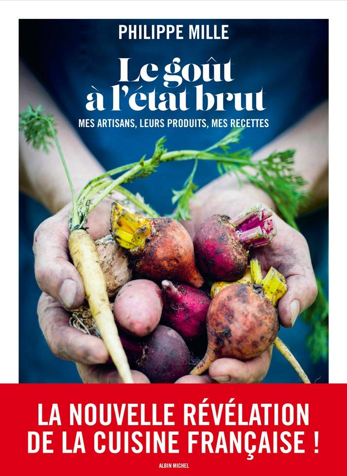Le Goût à l'état brut - Chef Philippe Mille | Agence Discovery