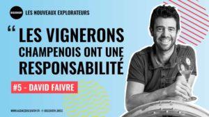 Les vignerons ont une responsabilité - Champagne Faivre - Podcast Les Nouveaux Explorateur - Agence Discovery Reims & Paris